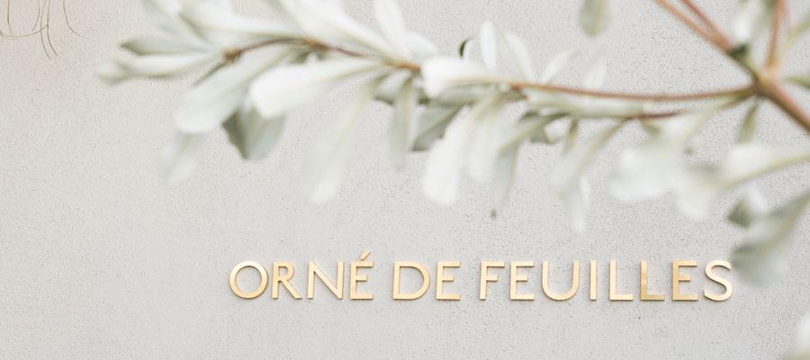 Orné de Feuilles 新しいオルネ ド フォイユは、 テーマによって変化する実験店舗